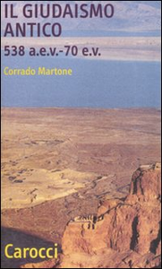 Libro Il giudaismo antico (538 a. e. v. -70 e.v.) Corrado Martone