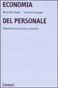 Libro Economia del personale. Selezione, formazione, incentivi Maria De Paola , Vincenzo Scoppa