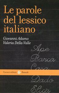 Libro Le parole del lessico italiano Gianni Adamo , Valeria Della Valle