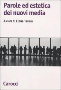 Libro Parole ed estetica dei nuovi media Elena Tavani