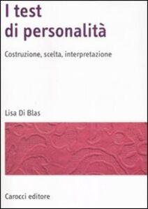 Libro I test di personalità. Costruzione, scelta, interpretazione Lisa Di Blas
