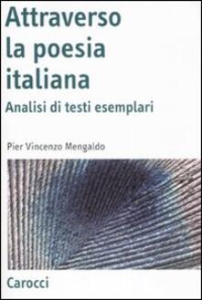 Attraverso la poesia italiana. Analisi di testi esemplari - Pier Vincenzo Mengaldo - copertina