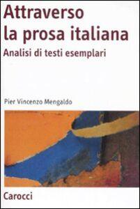 Libro Attraverso la prosa italiana. Analisi di testi esemplari Pier Vincenzo Mengaldo