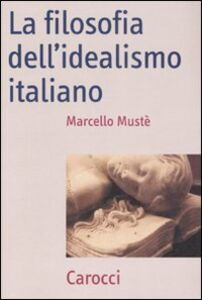 La filosofia dell'idealismo italiano