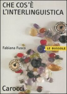 Libro Che cos'è l'interlinguistica Fabiana Fusco