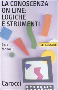 Libro La conoscenza on line: logiche e strumenti Sara Monaci