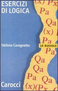 Libro Esercizi di logica Stefano Cavagnetto