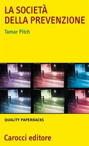 Libro La società della prevenzione Tamar Pitch