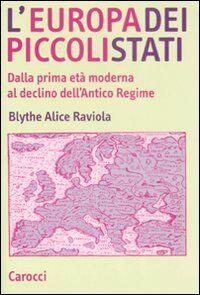 L' Europa dei piccoli stati. Dalla prima età moderna al declino dell'antico regime
