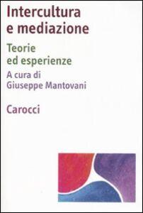 Libro Intercultura e mediazione. Teorie ed esperienze