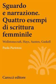 Sguardo e narrazione. Quattro esempi di scrittura femminile. Wollstonecraft, Hays, Austen, Gaskell