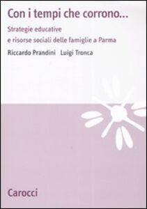 Con i tempi che corrono... Strategie educative e risorse sociali dellefamiglie a Parma