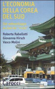 Libro L' economia della Corea del Sud. Dal sottosviluppo al club dei «ricchi» Roberta Rabellotti , Giovanna Hirsch , Vasco Molini