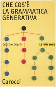 Libro Che cos'è la grammatica generativa Giorgio Graffi
