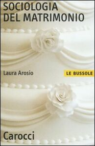 Libro Sociologia del matrimonio Laura Arosio