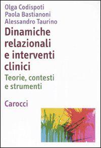 Dinamiche relazionali e interventi clinici. Teorie, contesti e strumenti