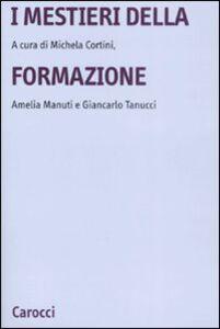 Foto Cover di I mestieri della formazione, Libro di  edito da Carocci