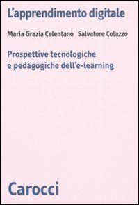L' apprendimento digitale. Prospettive tecnologiche e pedagogiche dell'e-learning