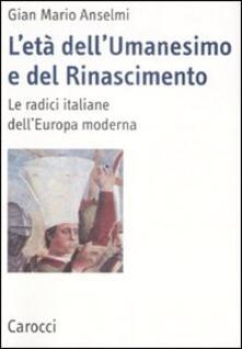 Steamcon.it L' età dell'Umanesimo e del Rinascimento. Le radici italiane dell'Europa moderna Image
