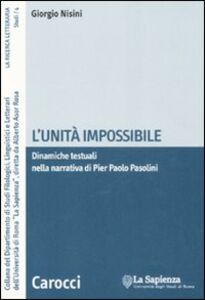 L' unità impossibile. Dinamiche testuali nella narrativa di Pier Paolo Pasolini