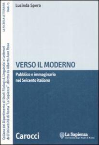 Verso il moderno. Pubblico e immaginario nel Seicento italiano