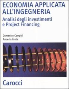 Economia applicata all'ingegneria. Analisi degli investimenti e project financing