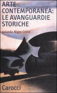 Foto Cover di Arte contemporanea: le avanguardie storiche, Libro di Jolanda Nigro Covre, edito da Carocci