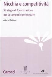 Nicchia e competitività. Strategie di focalizzazione per la competizione globale