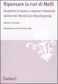 Ripensare la Fiat di Melfi. Condizioni di lavoro e relazioni industriali nell'era della «World Class Manifacturing»