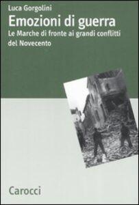 Emozioni di guerra. Le Marche di fronte ai conflitti del Novecento