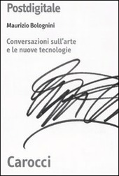 Postdigitale. Conversazioni sull'arte e le nuove tecnologie