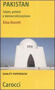 Libro Pakistan. Islam, potere e democratizzazione Elisa Giunchi