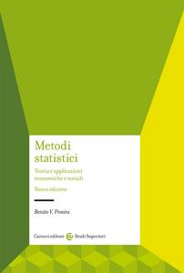 Libro Metodi statistici. Teorie e applicazioni economiche e sociali Benito V. Frosini