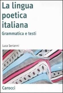 Tegliowinterrun.it La lingua poetica italiana. Grammatica e testi Image