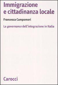 Immigrazione e cittadinanza locale. La governance dell'integrazione in Italia