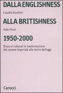Dalla englishness alla britishness, 1950-2000. Discorsi culturali in trasformazione dal canone imperiale alle storie delloggi..pdf