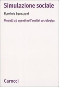 Simulazione sociale. Modelli ad agenti nell'analisi sociologica