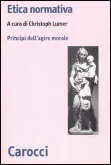 Etica normativa. I principi dellazione morale.pdf