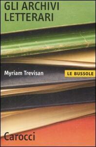 Libro Gli archivi letterari  Myriam Trevisan