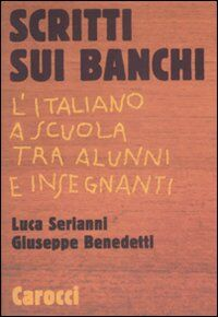 Scritti sui banchi. L'italiano a scuola tra alunni e insegnanti