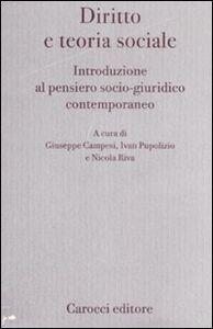 Foto Cover di Diritto e teoria sociale. Introduzione al pensiero socio-giuridico contemporaneo, Libro di  edito da Carocci