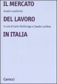 Il mercato del lavoro in Italia. Analisi e politiche - copertina