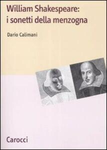 Foto Cover di Shakespeare: i sonetti della menzogna, Libro di Dario Calimani, edito da Carocci