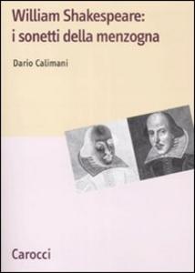 Libro Shakespeare: i sonetti della menzogna Dario Calimani