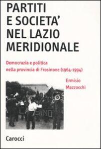 Partiti e società nel Lazio meridionale. Democrazia e politica nella provincia di Frosinone (1964-1994)