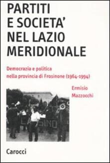 Partiti e società nel Lazio meridionale. Democrazia e politica nella provincia di Frosinone (1964-1994).pdf