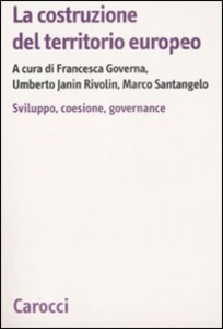 Libro La costruzione del territorio europeo. Sviluppo, coesione, governance