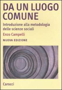 Libro Da un luogo comune. Introduzione alla metodologia delle scienze sociali Enzo Campelli