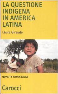 Libro La questione indigena in America latina Laura Giraudo