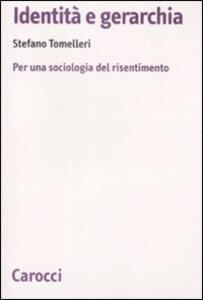 Identità e gerarchia. Per una sociologia del risentimento